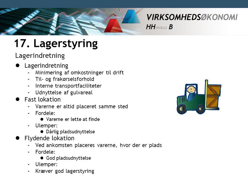 17. Lagerstyring Lagerindretning Lagerindretning Fast lokation