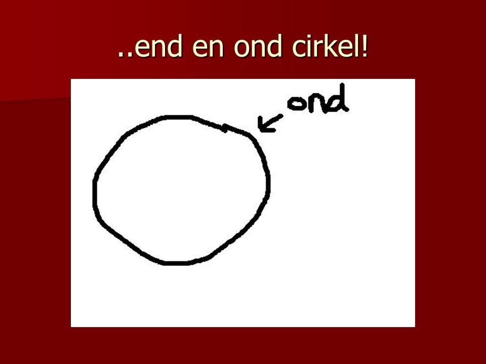 ..end en ond cirkel!