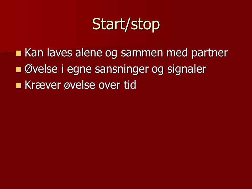 Start/stop Kan laves alene og sammen med partner