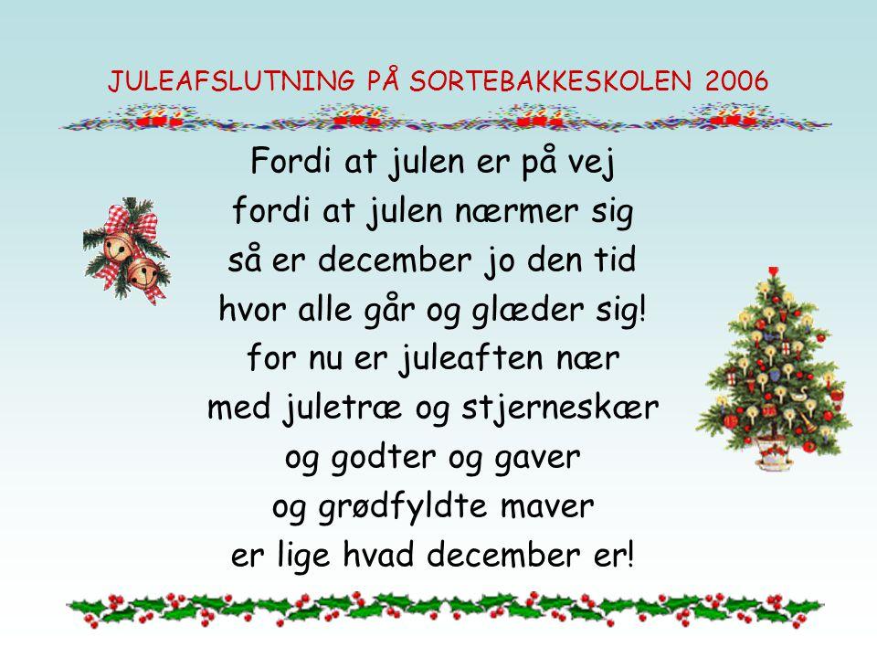 JULEAFSLUTNING PÅ SORTEBAKKESKOLEN 2006