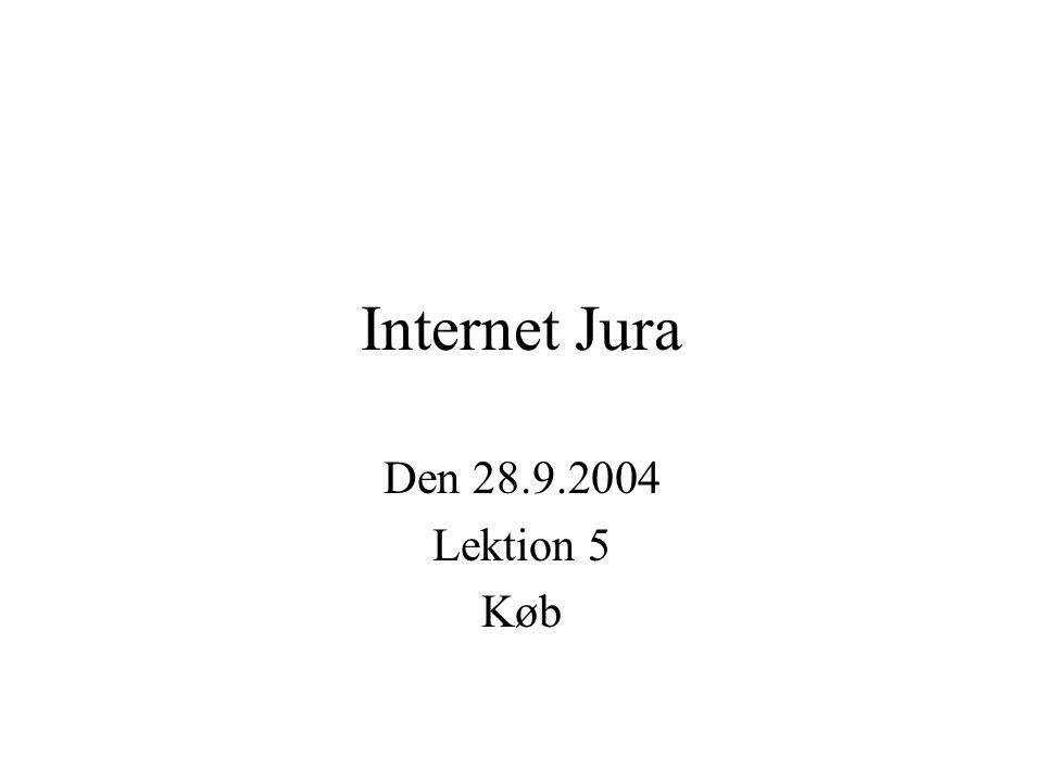 Internet Jura Den 28.9.2004 Lektion 5 Køb