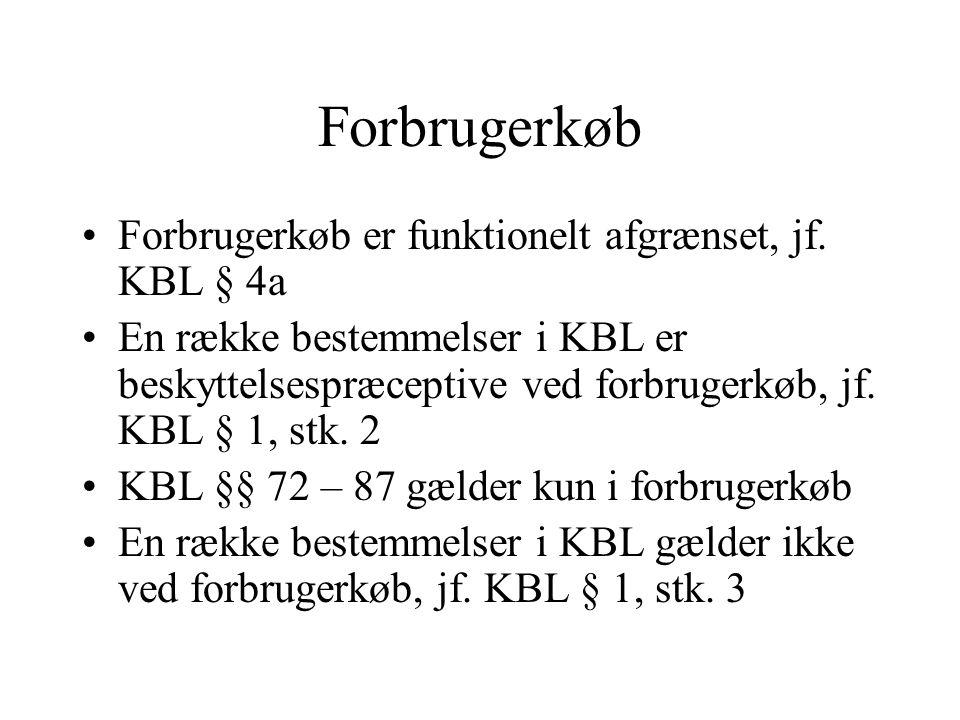 Forbrugerkøb Forbrugerkøb er funktionelt afgrænset, jf. KBL § 4a