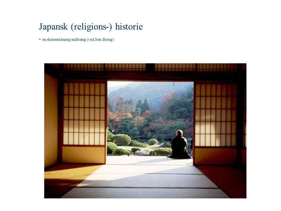 Japansk (religions-) historie - en ekstremt hurtig indføring (ved Jørn Borup)