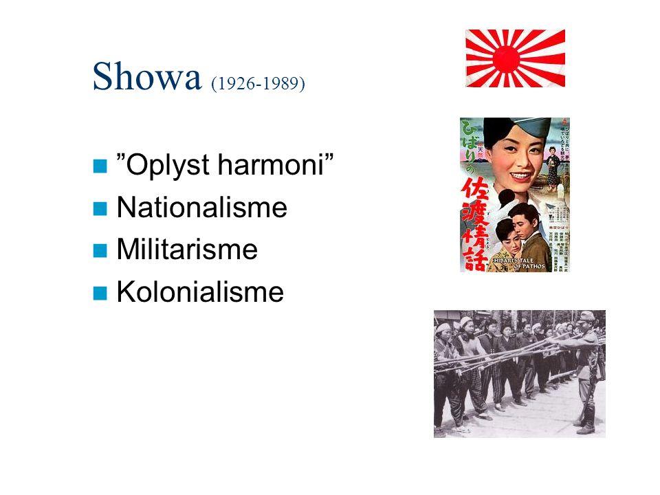 Showa (1926-1989) Oplyst harmoni Nationalisme Militarisme