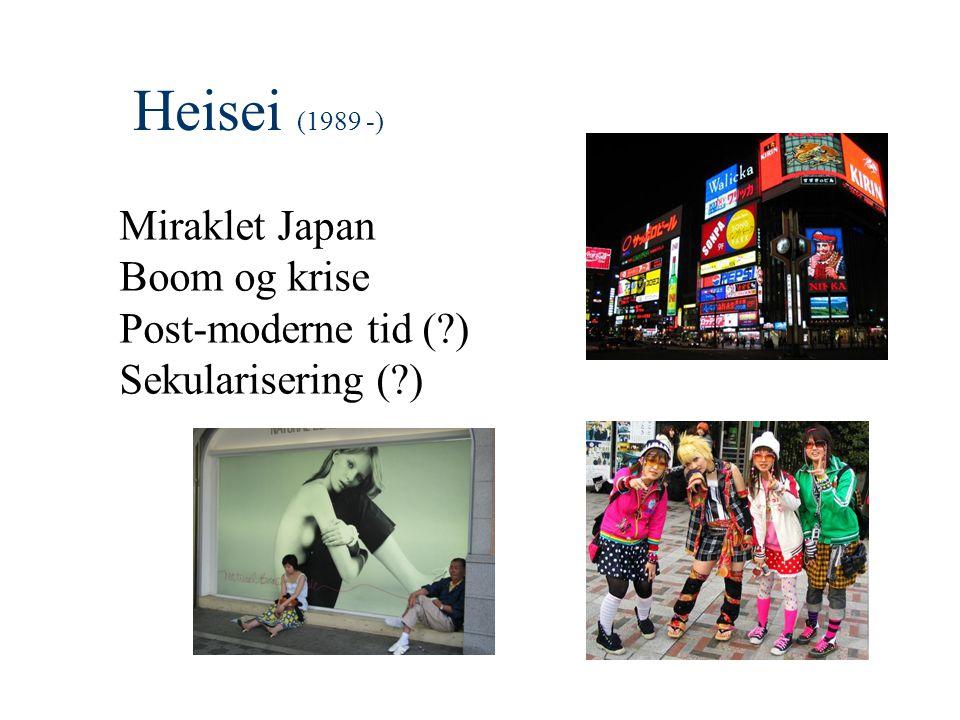Heisei (1989 -) Miraklet Japan Boom og krise Post-moderne tid ( )