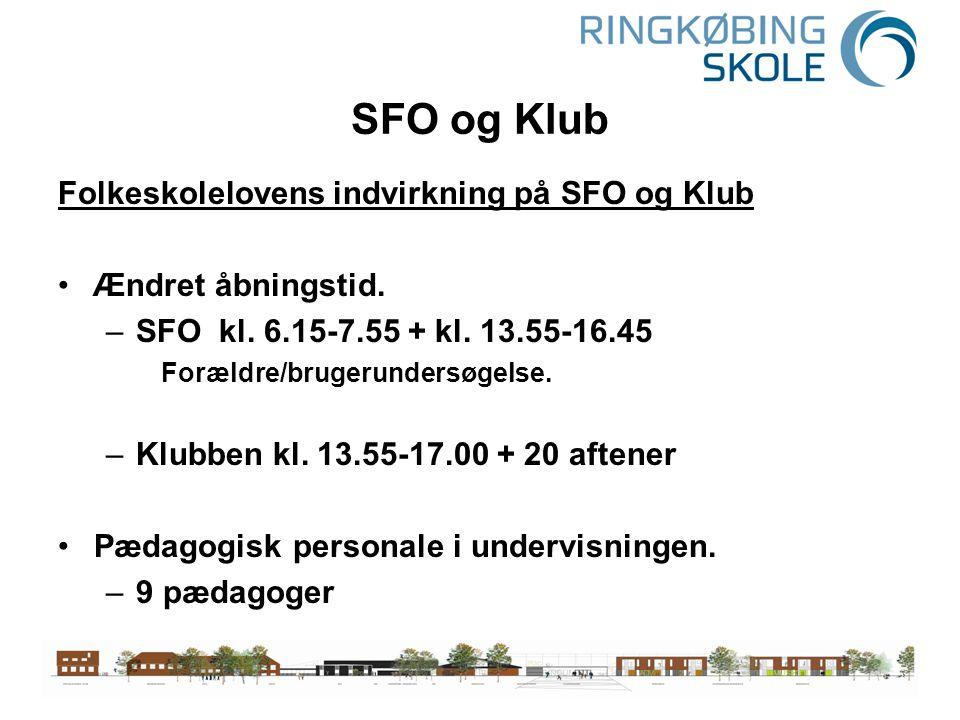 SFO og Klub Folkeskolelovens indvirkning på SFO og Klub