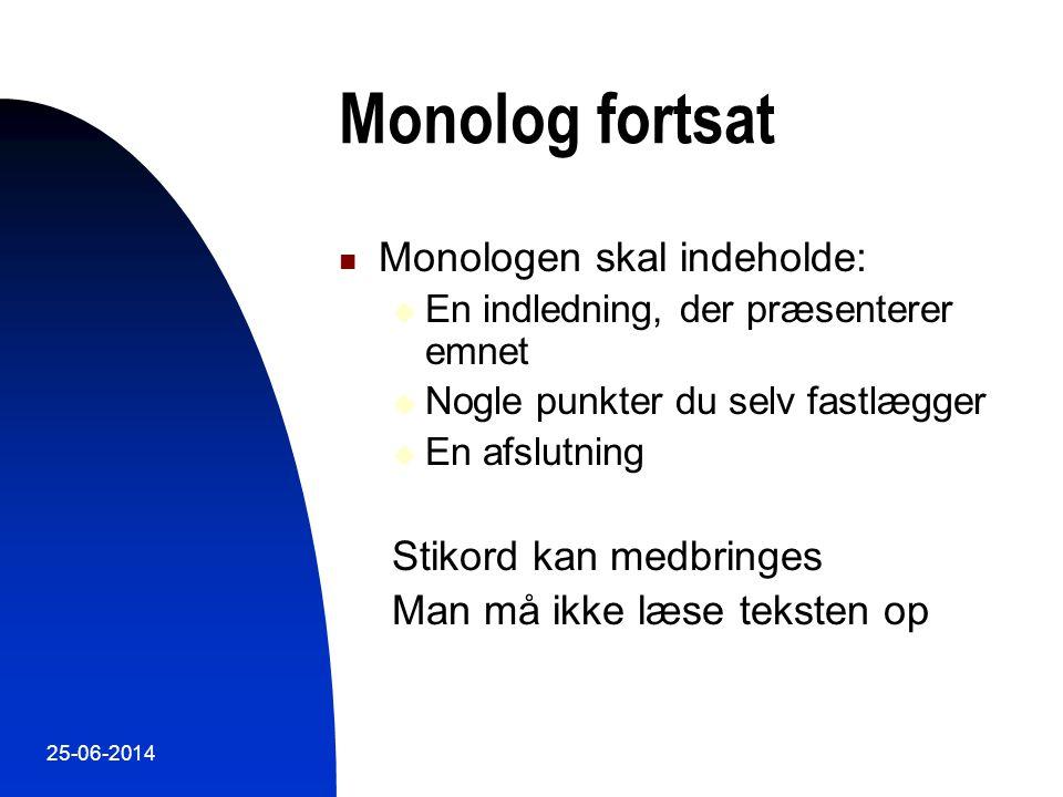 Monolog fortsat Monologen skal indeholde: Stikord kan medbringes