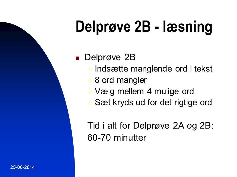 Delprøve 2B - læsning Delprøve 2B Tid i alt for Delprøve 2A og 2B: