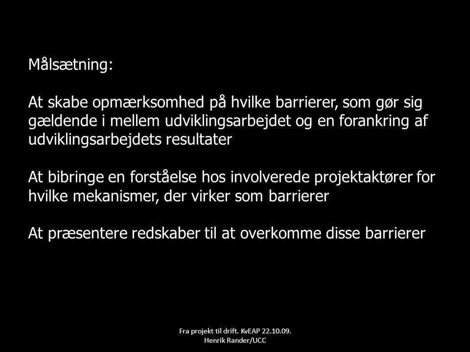 Fra projekt til drift. KvEAP 22.10.09. Henrik Rander/UCC
