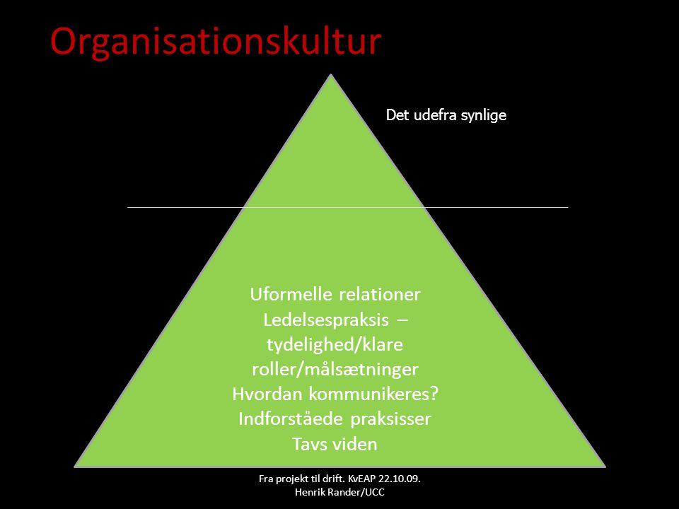 Organisationskultur Uformelle relationer