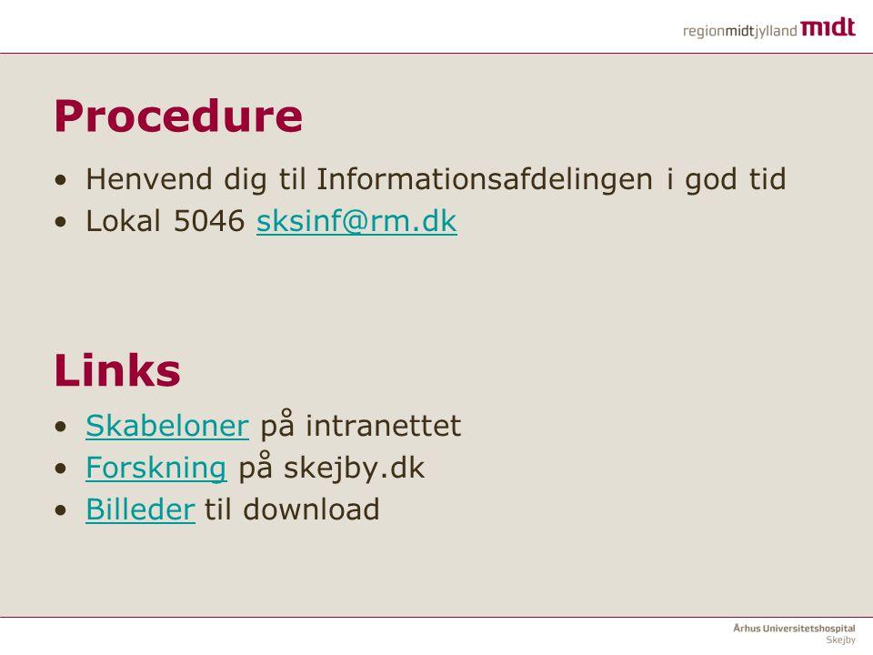 Procedure Links Henvend dig til Informationsafdelingen i god tid