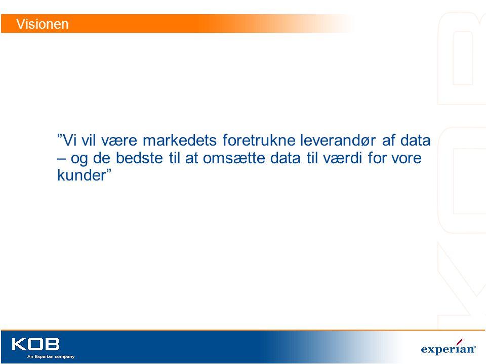 Visionen Vi vil være markedets foretrukne leverandør af data – og de bedste til at omsætte data til værdi for vore kunder