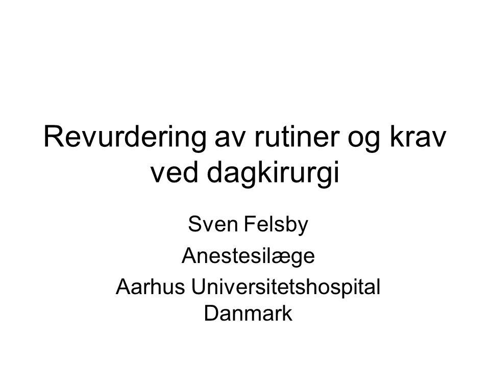 Revurdering av rutiner og krav ved dagkirurgi