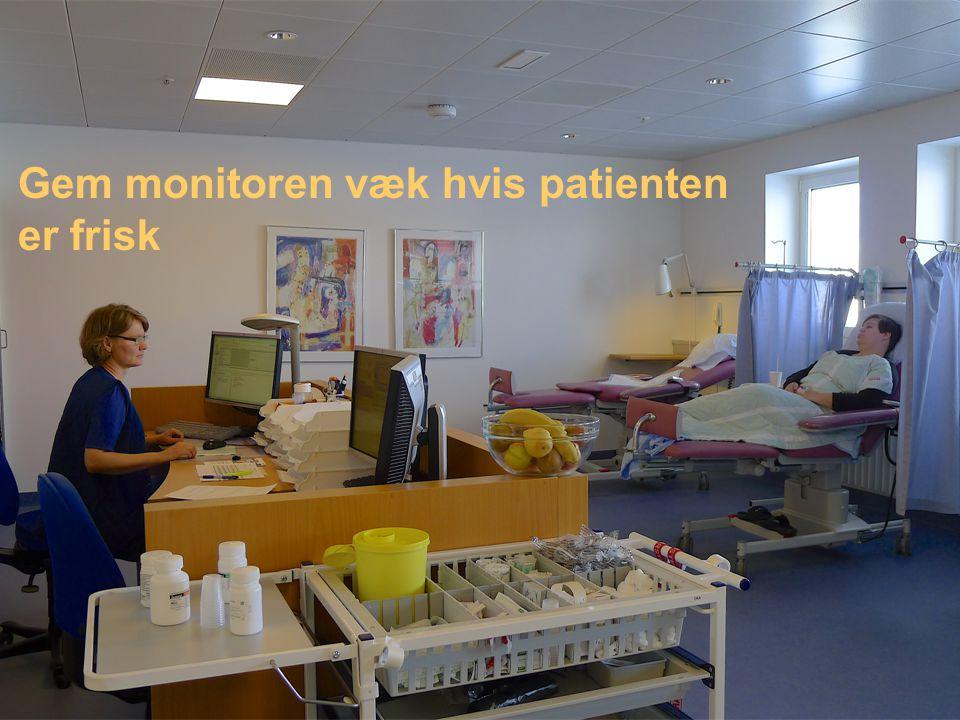 Gem monitoren væk hvis patienten er frisk
