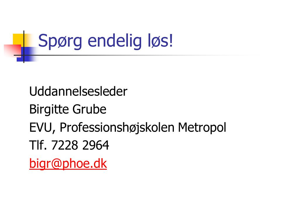 Spørg endelig løs! Uddannelsesleder Birgitte Grube