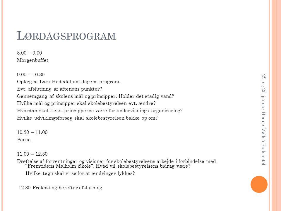 Lørdagsprogram 8.00 – 9.00 Morgenbuffet 9.00 – 10.30