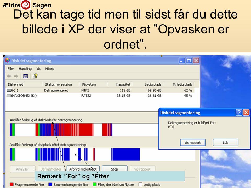 Det kan tage tid men til sidst får du dette billede i XP der viser at Opvasken er ordnet .