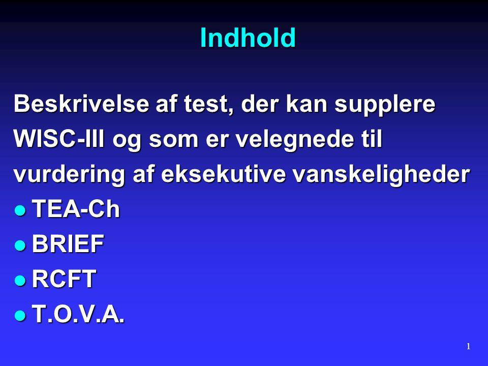 Indhold Beskrivelse af test, der kan supplere