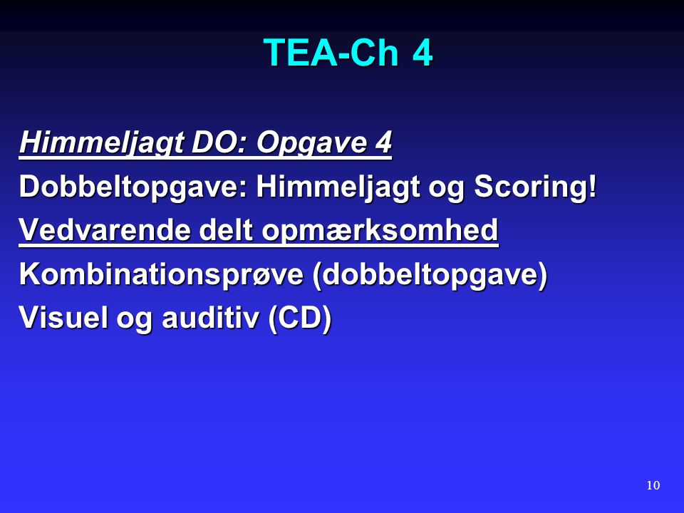 TEA-Ch 4 Himmeljagt DO: Opgave 4 Dobbeltopgave: Himmeljagt og Scoring!