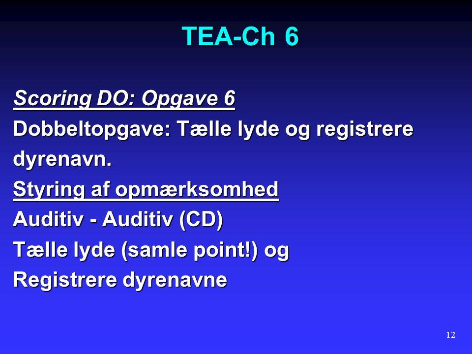 TEA-Ch 6 Scoring DO: Opgave 6 Dobbeltopgave: Tælle lyde og registrere