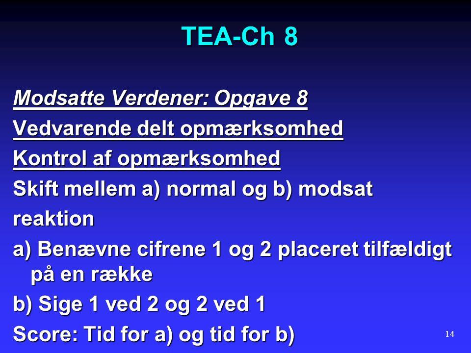 TEA-Ch 8 Modsatte Verdener: Opgave 8 Vedvarende delt opmærksomhed