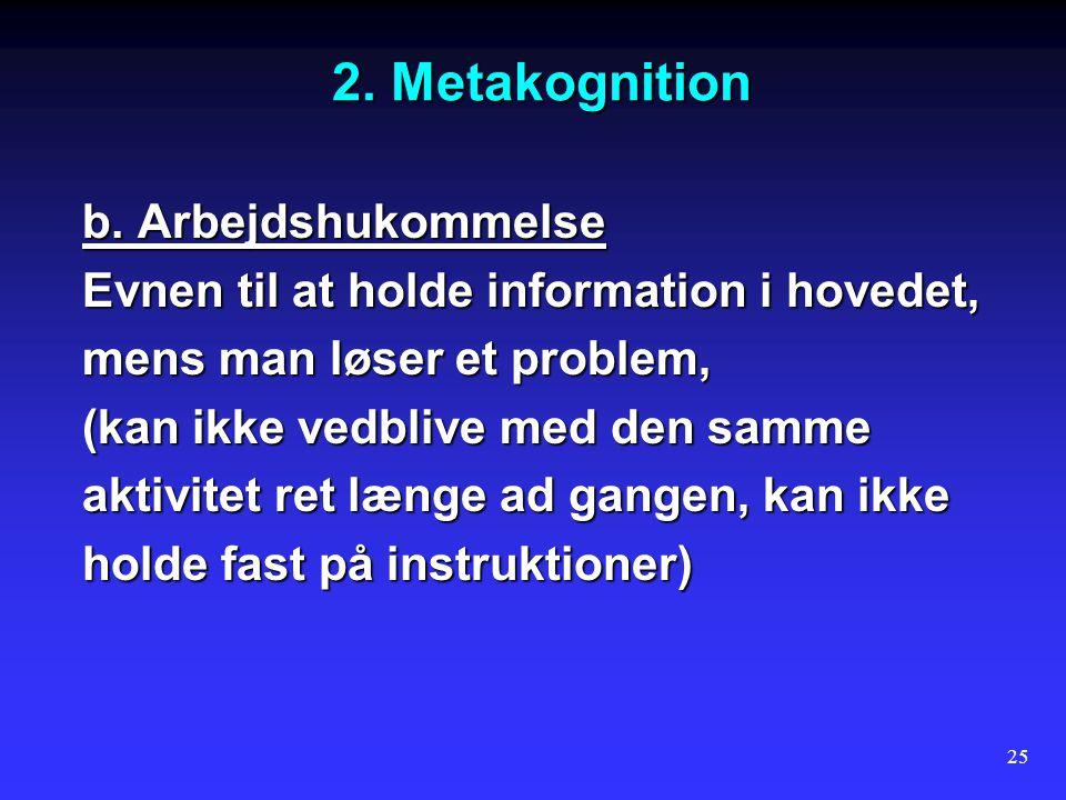 2. Metakognition b. Arbejdshukommelse