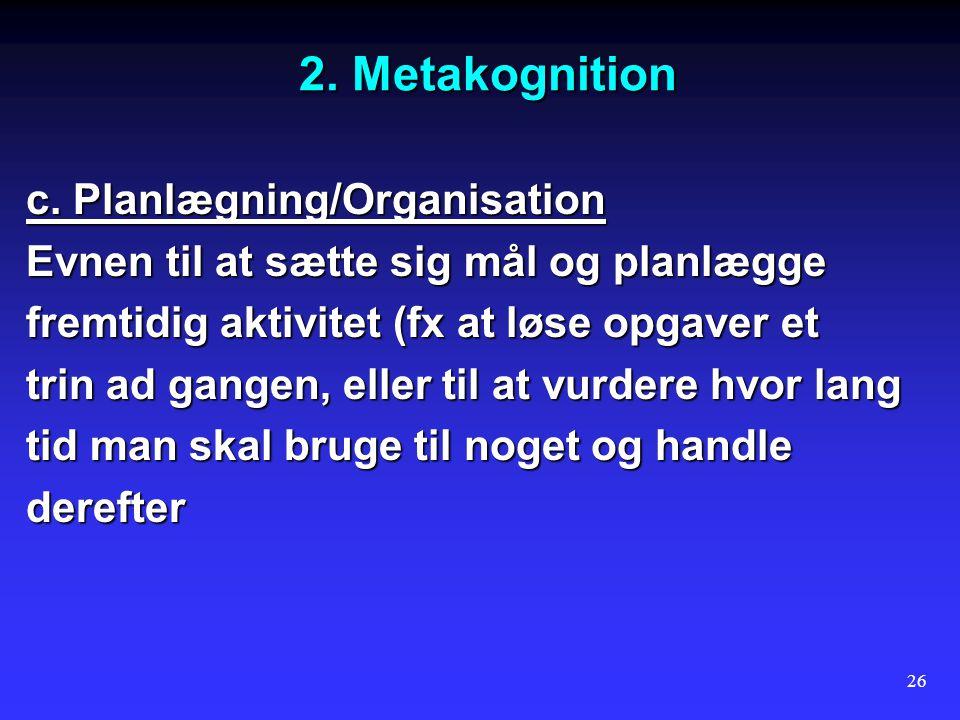 2. Metakognition c. Planlægning/Organisation