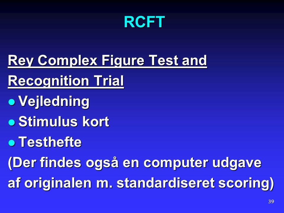RCFT Rey Complex Figure Test and Recognition Trial Vejledning