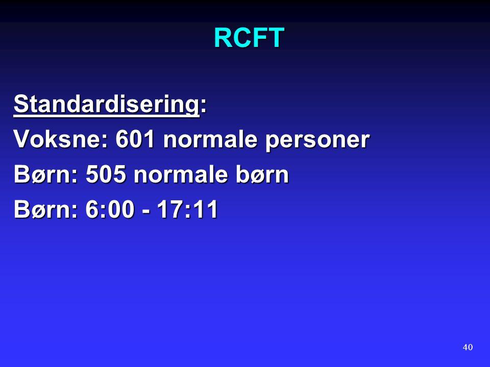 RCFT Standardisering: Voksne: 601 normale personer