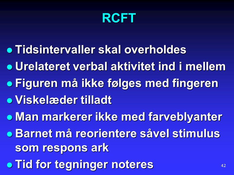 RCFT Tidsintervaller skal overholdes