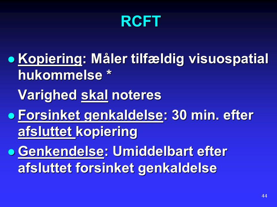 RCFT Kopiering: Måler tilfældig visuospatial hukommelse *