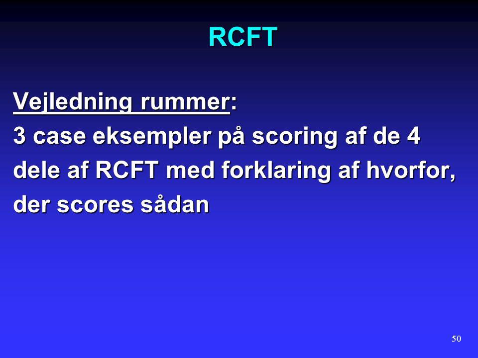 RCFT Vejledning rummer: 3 case eksempler på scoring af de 4