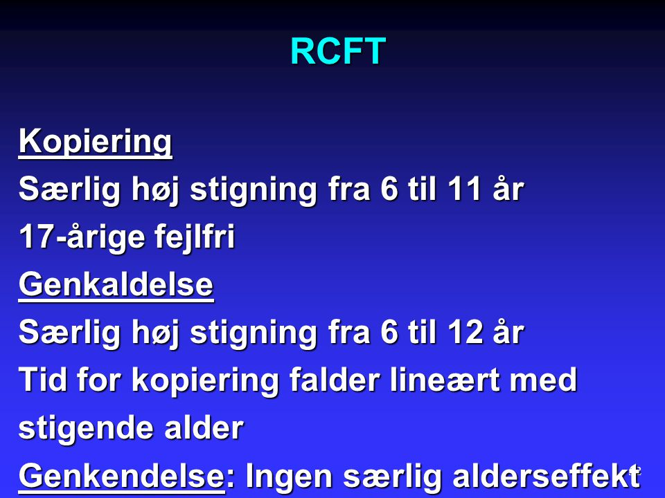 RCFT Kopiering Særlig høj stigning fra 6 til 11 år 17-årige fejlfri
