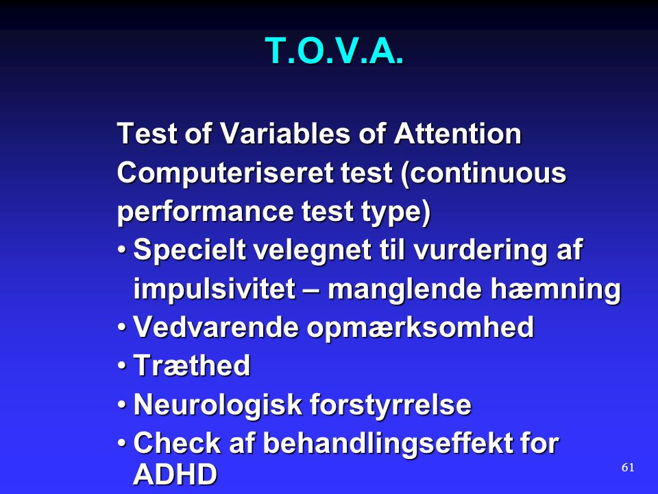 T.O.V.A. Test of Variables of Attention