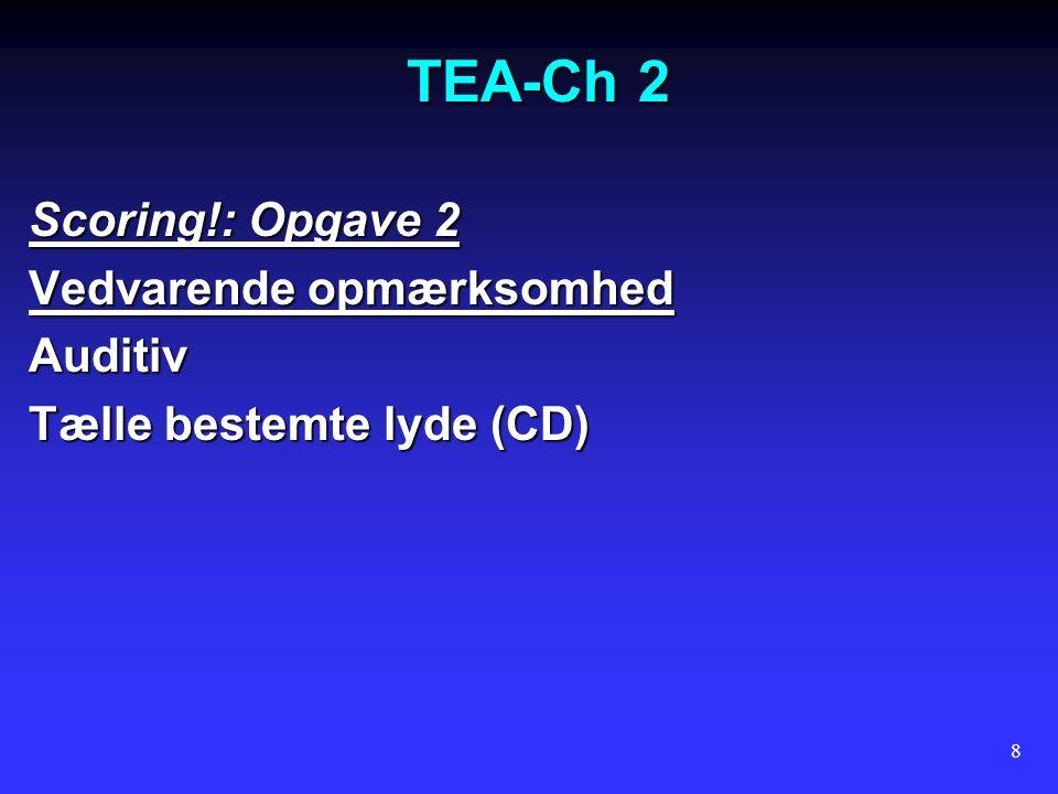 TEA-Ch 2 Scoring!: Opgave 2 Vedvarende opmærksomhed Auditiv