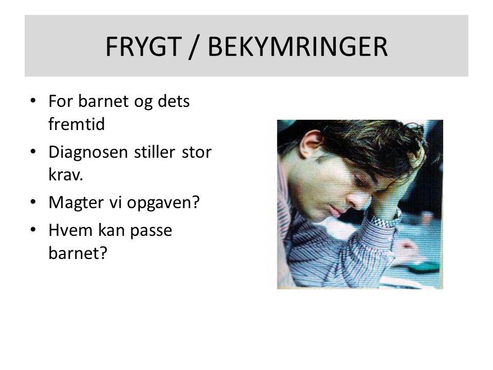 FRYGT / BEKYMRINGER For barnet og dets fremtid