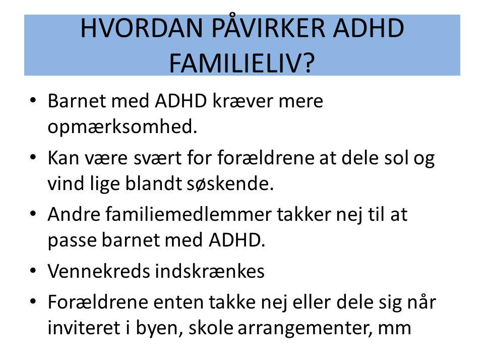 HVORDAN PÅVIRKER ADHD FAMILIELIV