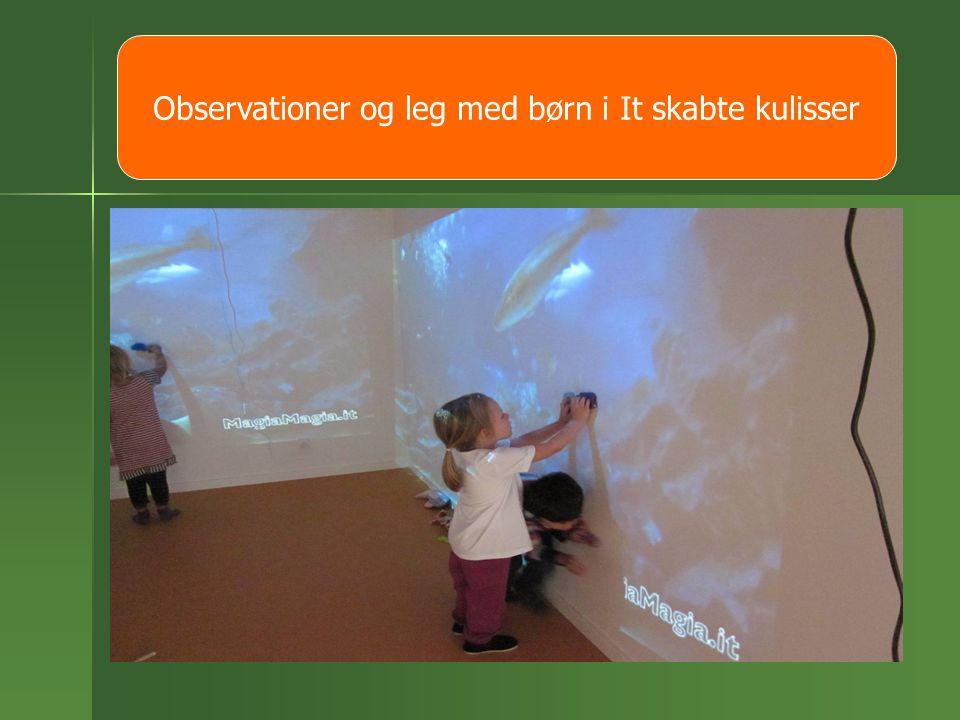 Observationer og leg med børn i It skabte kulisser