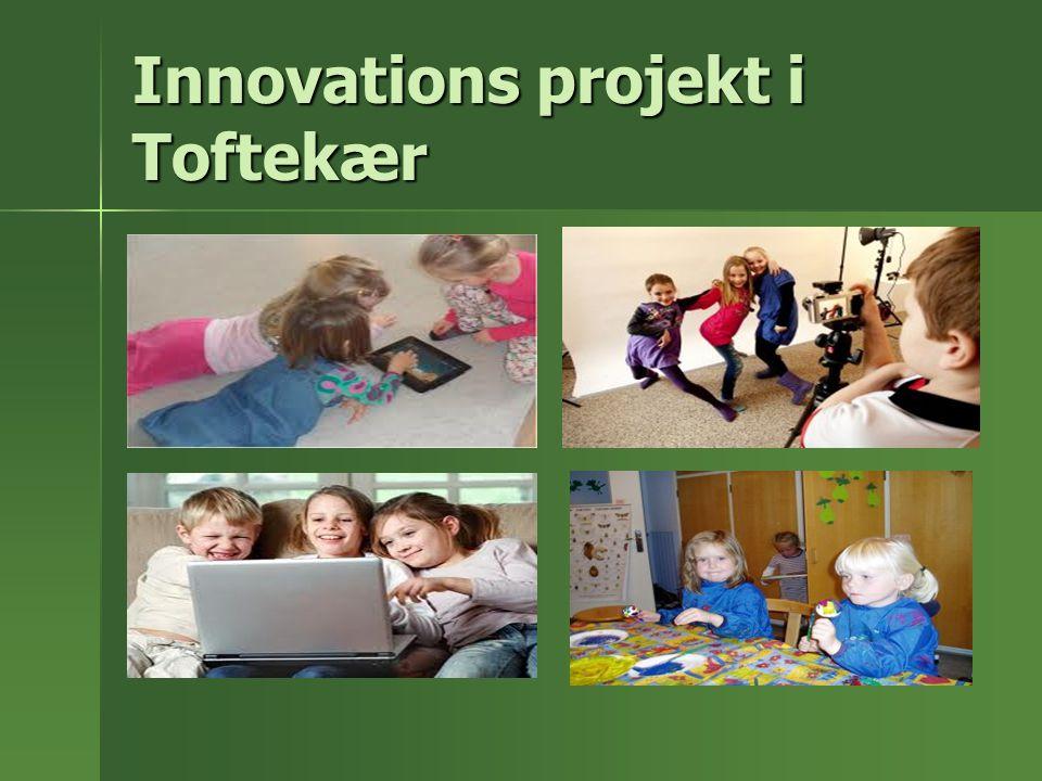 Innovations projekt i Toftekær
