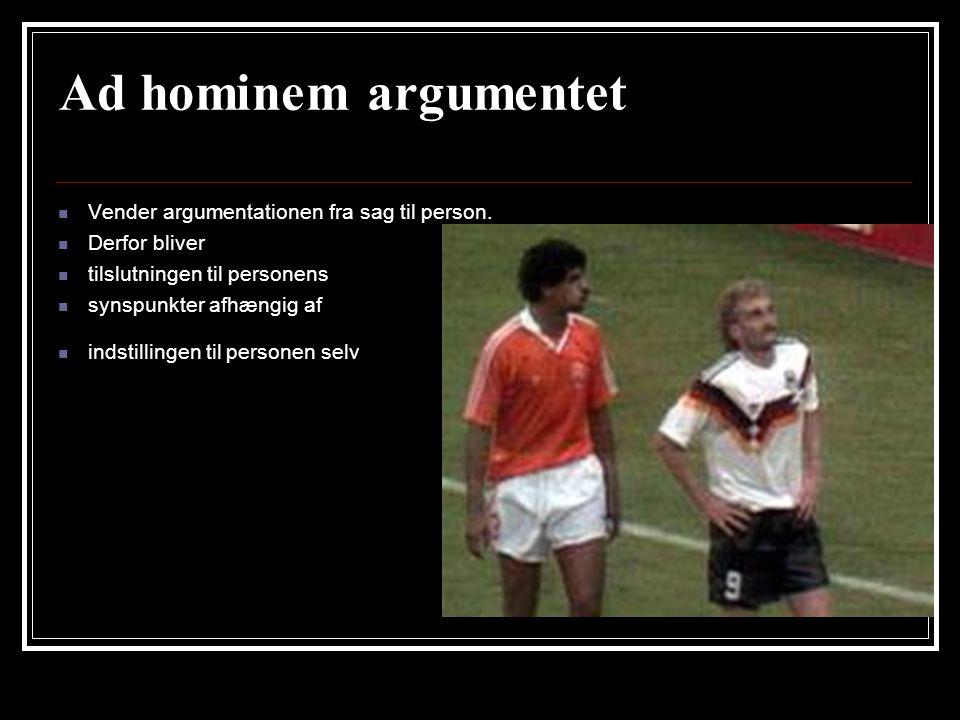 Ad hominem argumentet Vender argumentationen fra sag til person.