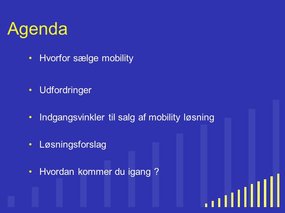 Agenda Hvorfor sælge mobility Udfordringer