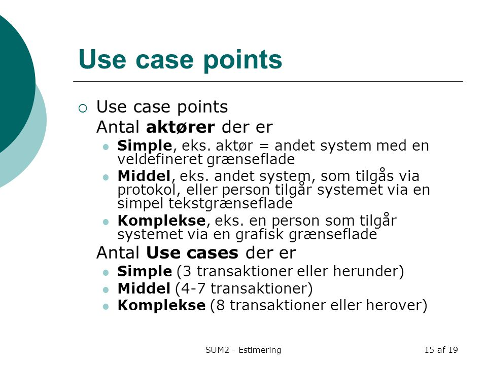 Use case points Use case points Antal aktører der er