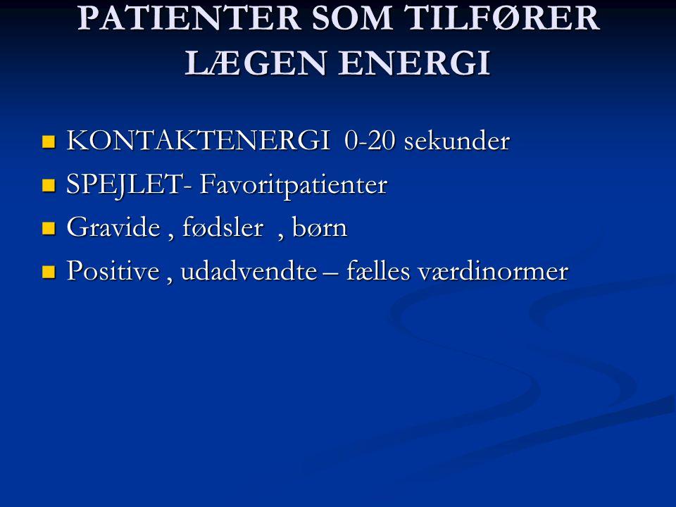 PATIENTER SOM TILFØRER LÆGEN ENERGI