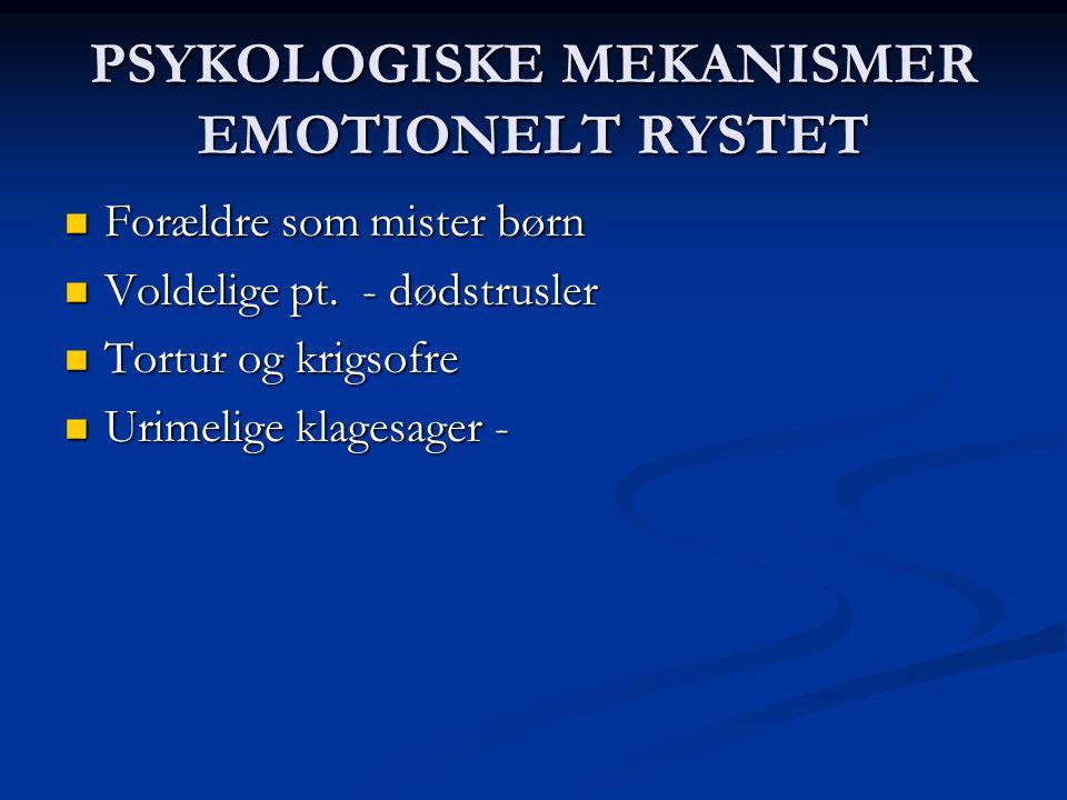 PSYKOLOGISKE MEKANISMER EMOTIONELT RYSTET