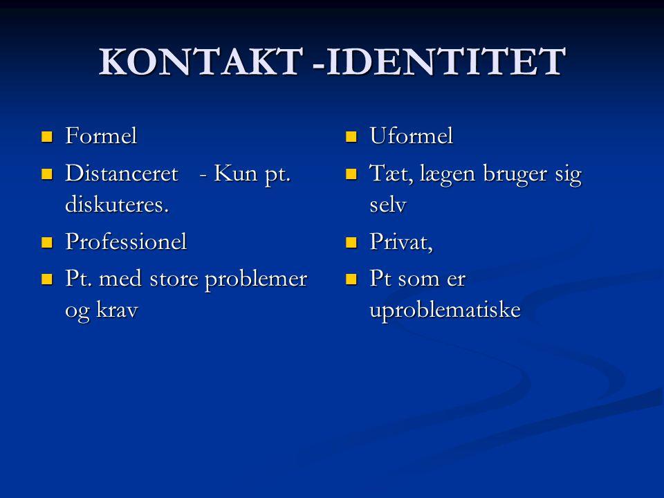 KONTAKT -IDENTITET Formel Distanceret - Kun pt. diskuteres.