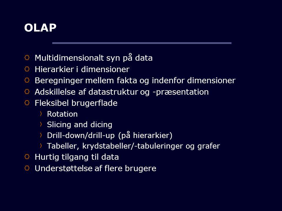 OLAP Multidimensionalt syn på data Hierarkier i dimensioner