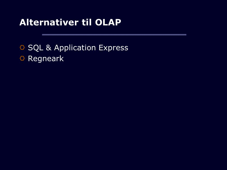 Alternativer til OLAP SQL & Application Express Regneark