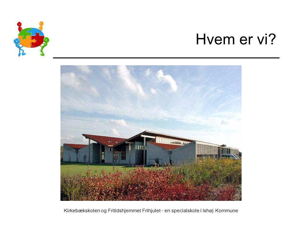 Hvem er vi Specialskole, specialfritidshjem, fysio- og ergoterapi – 55 børn med multiple funktionsnedsættelser i Ishøj Kommune – tidligere Kbh. Amt.