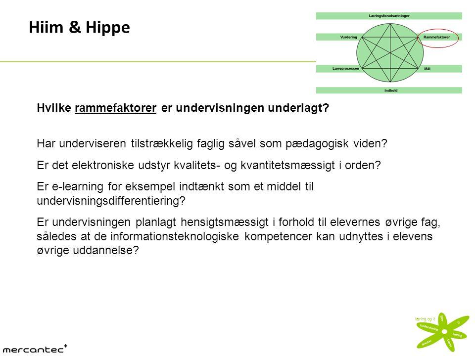 Hiim & Hippe Hvilke rammefaktorer er undervisningen underlagt