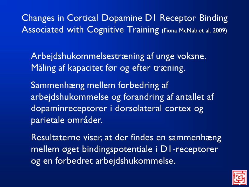 Changes in Cortical Dopamine D1 Receptor Binding Associated with Cognitive Training (Fiona McNab et al. 2009)